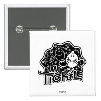 Sr. Tickle diversión negra y blanca del | Pin Cuadrado