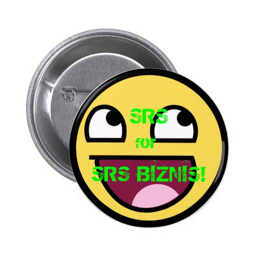 SRS for SRS BIZNIS! Pinback Buttons
