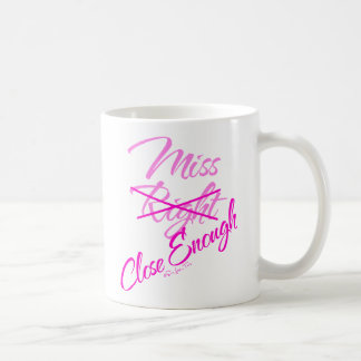 Srta. Close Enough Tazas De Café