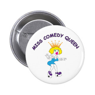 Srta. Comedy Queen Round Button Pin Redondo 5 Cm