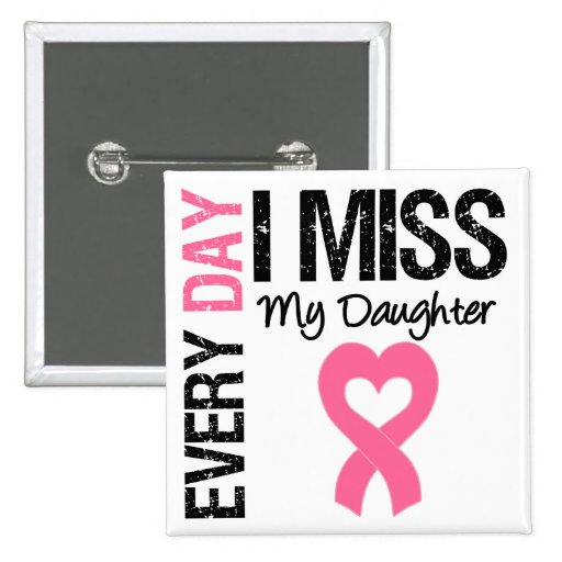 Srta. diaria My Daughter del cáncer de pecho I Pin