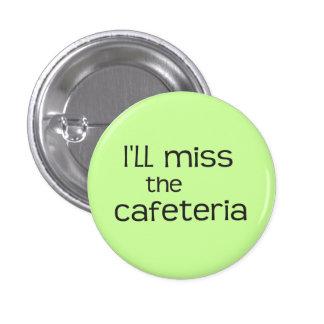 Srta. la cafetería - refrán divertido pin redondo de 1 pulgada