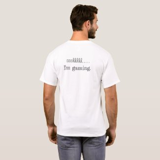 Sshhh I'm gamig. T-Shirt