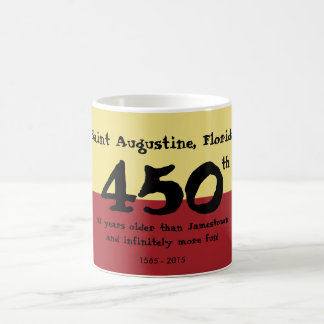 St. Augustine, Florida - 450th - not Jamestown Coffee Mug