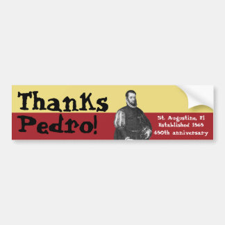 St. Augustine, Florida - 450th - Thanks, Pedro! Bumper Sticker