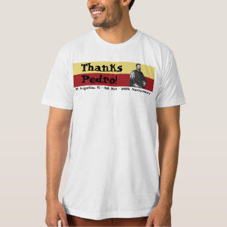 St. Augustine, Florida - 450th - Thanks, Pedro! T-Shirt