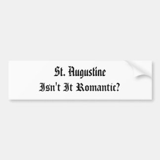 ¿St Augustine, no es romántico? Pegatina Para Auto