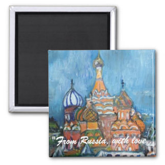 """St. Basil's, Moscow """"From Russia..."""" Magnet"""