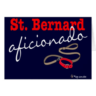 St. Bernard Aficionado Greeting Card