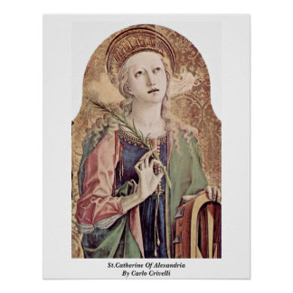 St.Catherine Of Alexandria By Carlo Crivelli Poster