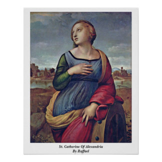 St. Catherine Of Alexandria By Raffael Poster