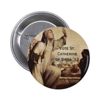 St. Catherine of Siena for Prez '12 2 Inch Round Button
