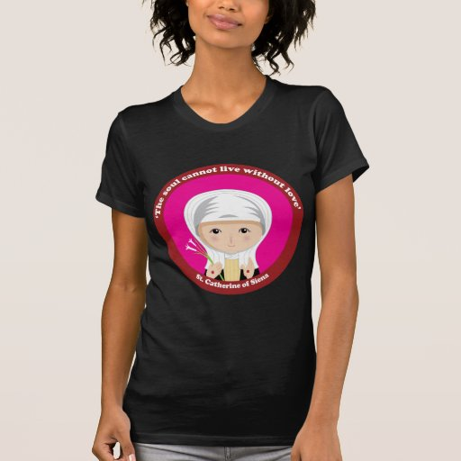 St. Catherine of Siena Shirts