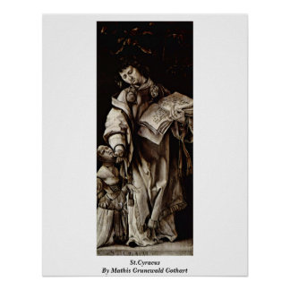 St.Cyracus By Mathis Grunewald Gothart Print