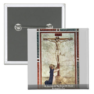 St. Dominic At The Cross Of Christ By Angelico Fra Pinback Buttons