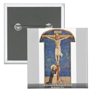 St. Dominic At The Cross Of Christ By Angelico Fra Button