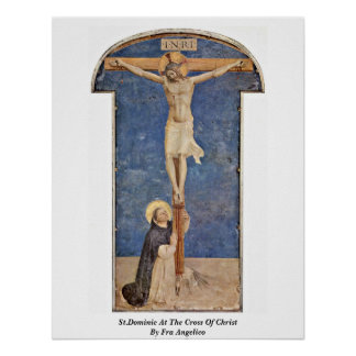 St.Dominic At The Cross Of Christ By Fra Angelico Poster