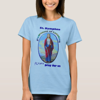 St. Dymphna - Patroness de Lunatics Playera