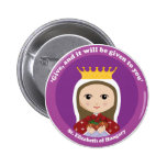 St. Elizabeth of Hungary 2 Inch Round Button