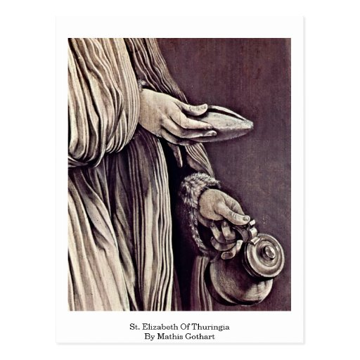St. Elizabeth Of Thuringia By Mathis Gothart Postcards