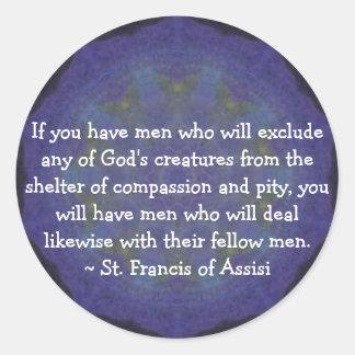 St Francis de la cita de los derechos de los Pegatina Redonda