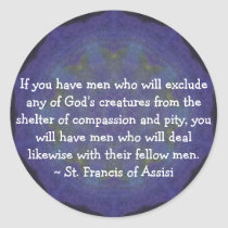 St. Francis of Assisi animal rights quote Classic Round Sticker