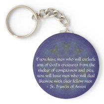 St. Francis of Assisi animal rights quote Keychain