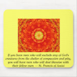 St. Francis of Assisi animal rights quote Mousepads