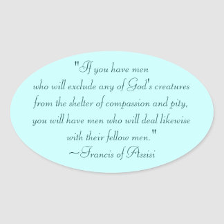 St. Francis of Assisi Compassion Quote Oval Sticker