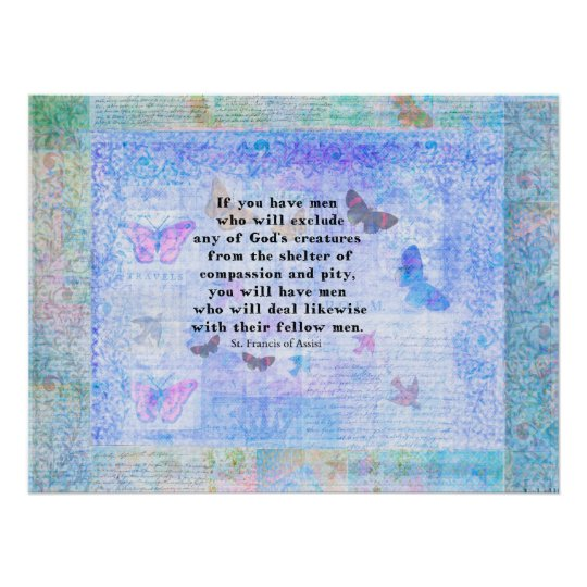 St. Francis of Assisi quotation about animals art Poster