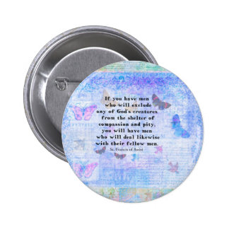St. Francis of Assisi quotation about animals Button