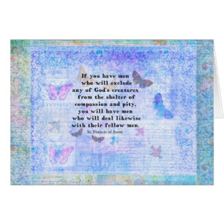 St. Francis of Assisi quotation about animals Card