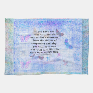 St Francis of Assisi quotation about animals Towel