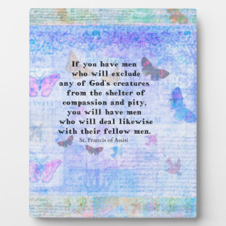 St. Francis of Assisi quotation about animals Plaque