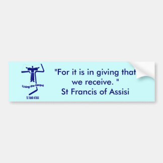 St Francis of Assisi Quote Car Bumper Sticker