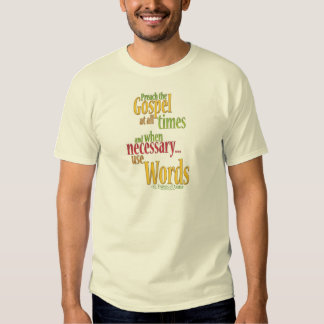 St. Francis of Assisi Quote T-Shirt
