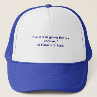 St Francis of Assisi Quote Trucker Hat