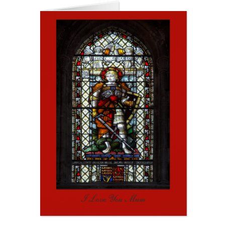St George stained glass window - I Love You Mum Card