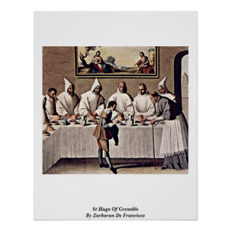 St Hugo Of Grenoble By Zurbaran De Francisco Poster