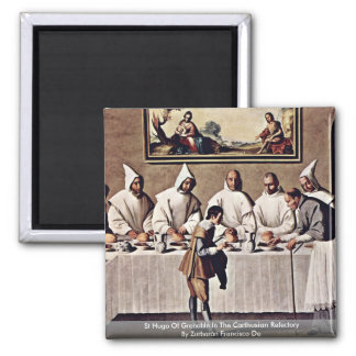 St Hugo Of Grenoble In The Carthusian Refectory 2 Inch Square Magnet