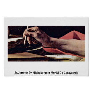 St.Jerome By Michelangelo Merisi Da Caravaggio Posters