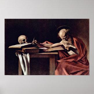 St. Jerome Writing By Michelangelo Merisi Da Carav Poster