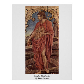 St. John The Baptist By Tura Cosimo Poster