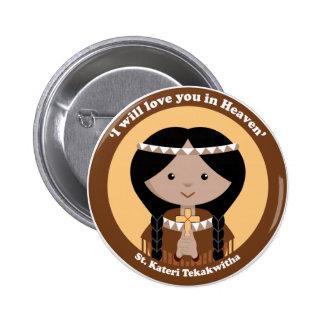 St. Kateri Tekakwitha Pin Redondo 5 Cm