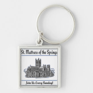 """""""St. Mattress Of The Springs"""" Church Keychain"""