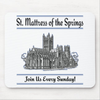 """St. Mattress Of The Springs"" Church Mouse Pad"