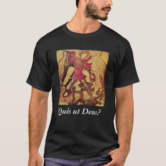 St. Michael the Archangel: Quis ut Deus? T-Shirt