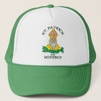 St. Patrick Is My Homeboy Trucker Hat