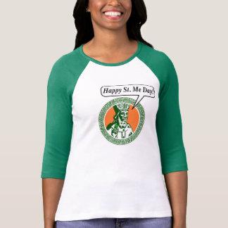 "St. Patrick says "" Happy St. Me Day"" T-Shirt"