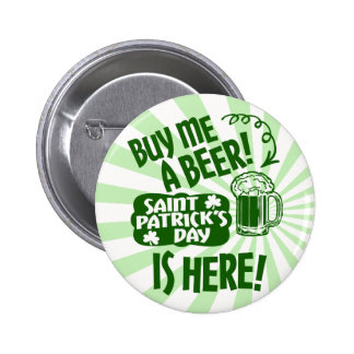 St Patrick's Day Buy Me A Beer Pinback Button